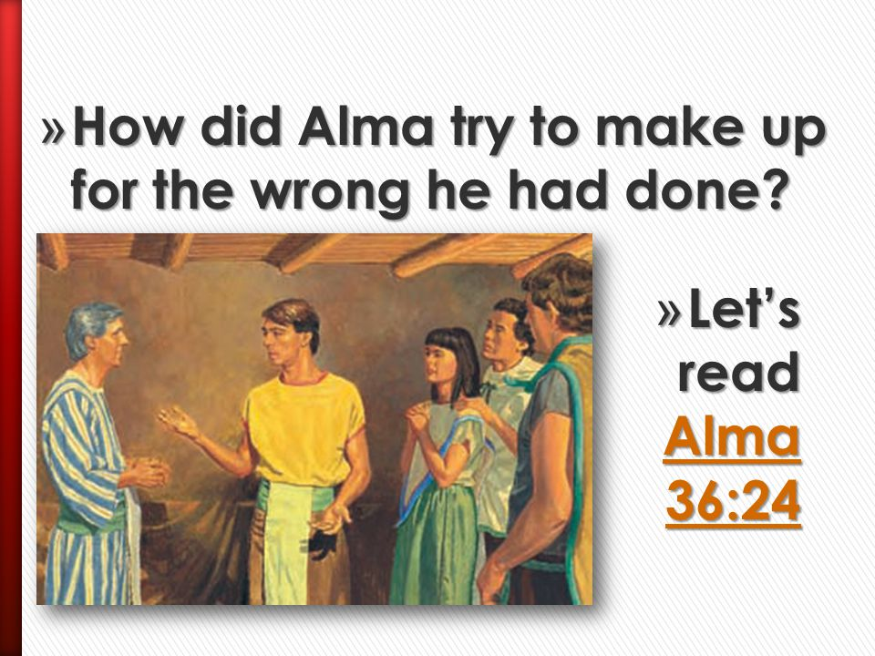 How did Alma try to make up for the wrong he had done