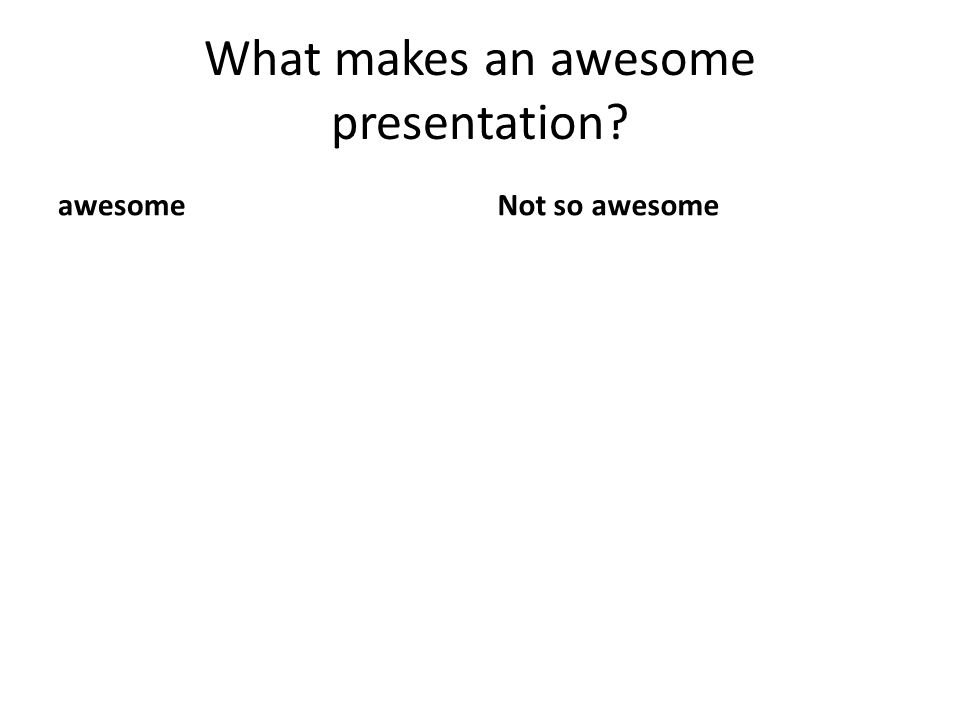 What makes an awesome presentation