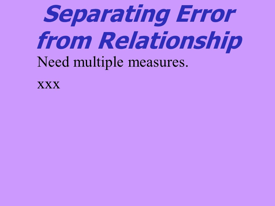 Separating Error from Relationship