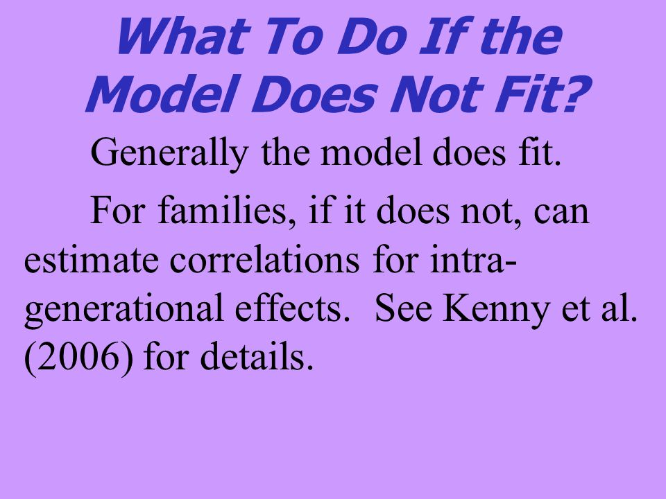What To Do If the Model Does Not Fit