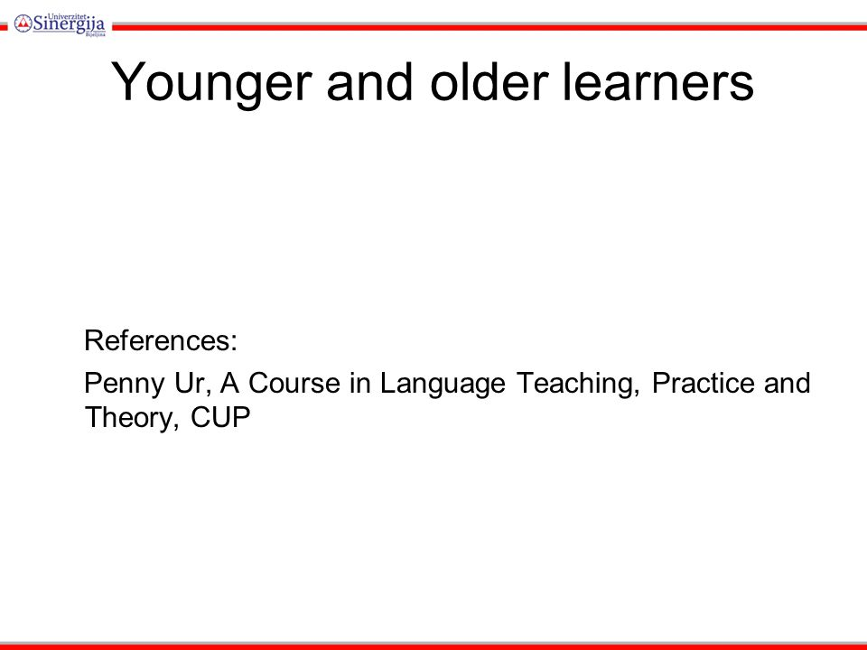 Younger and older learners