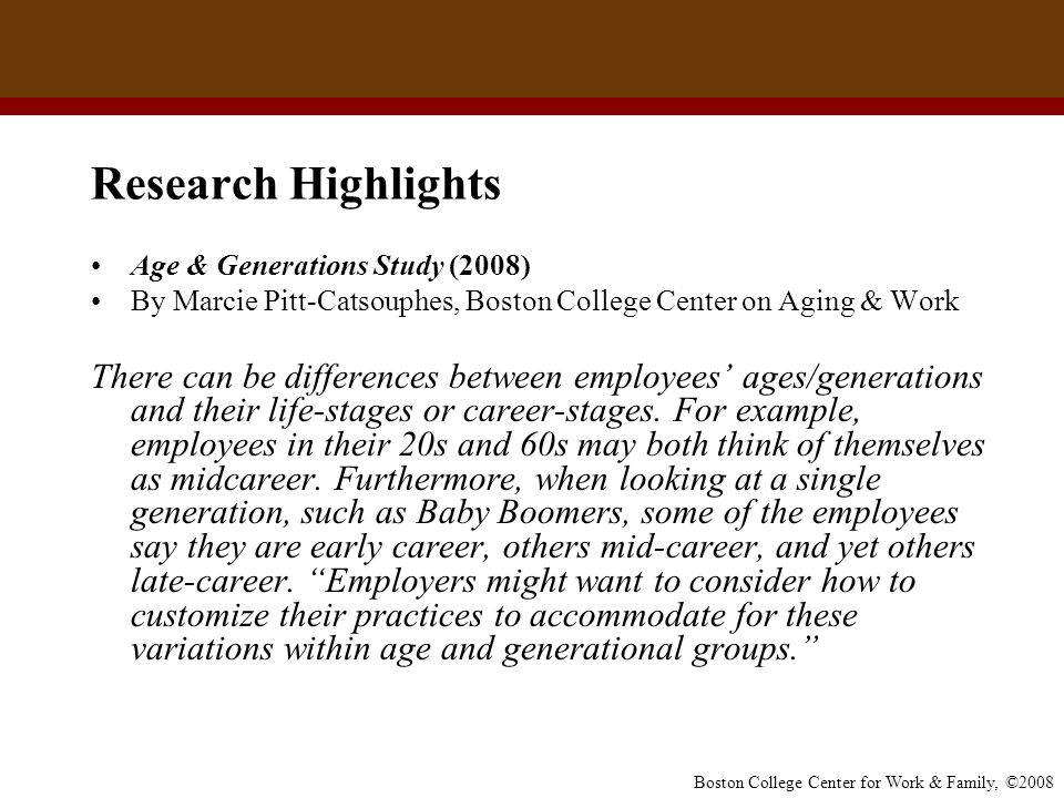 Research Highlights Age & Generations Study (2008) By Marcie Pitt-Catsouphes, Boston College Center on Aging & Work.