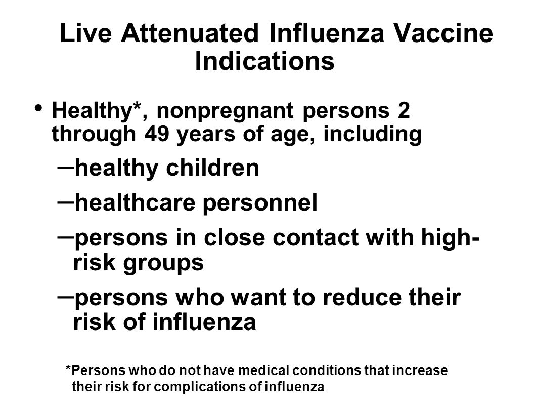 Live Attenuated Influenza Vaccine Indications
