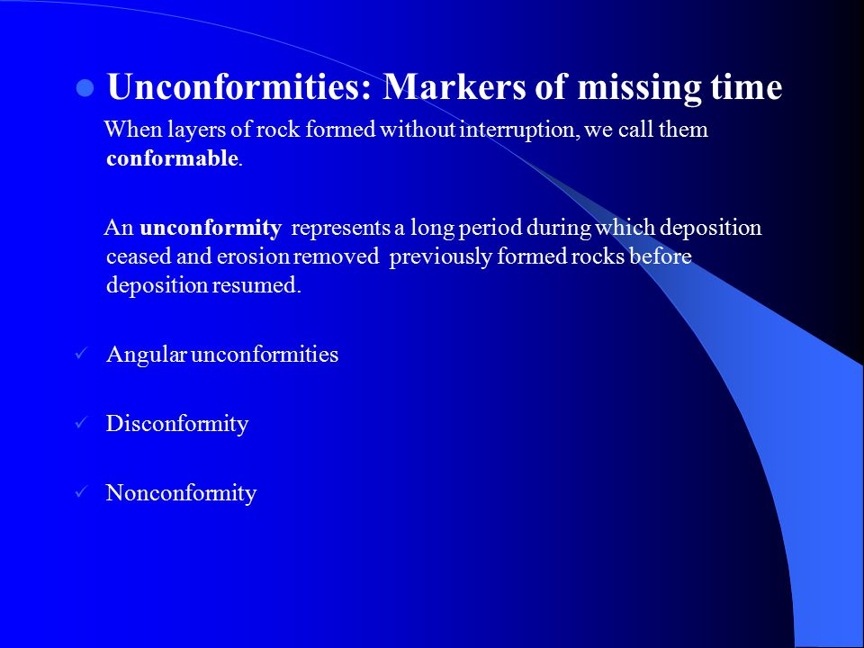 Unconformities: Markers of missing time