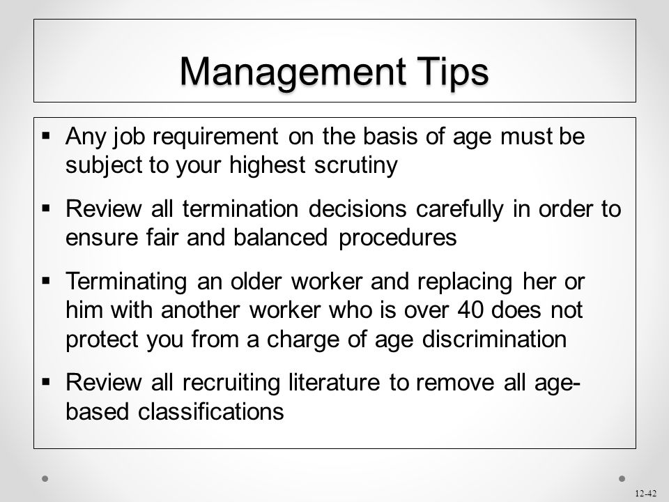 Management Tips Any job requirement on the basis of age must be subject to your highest scrutiny.