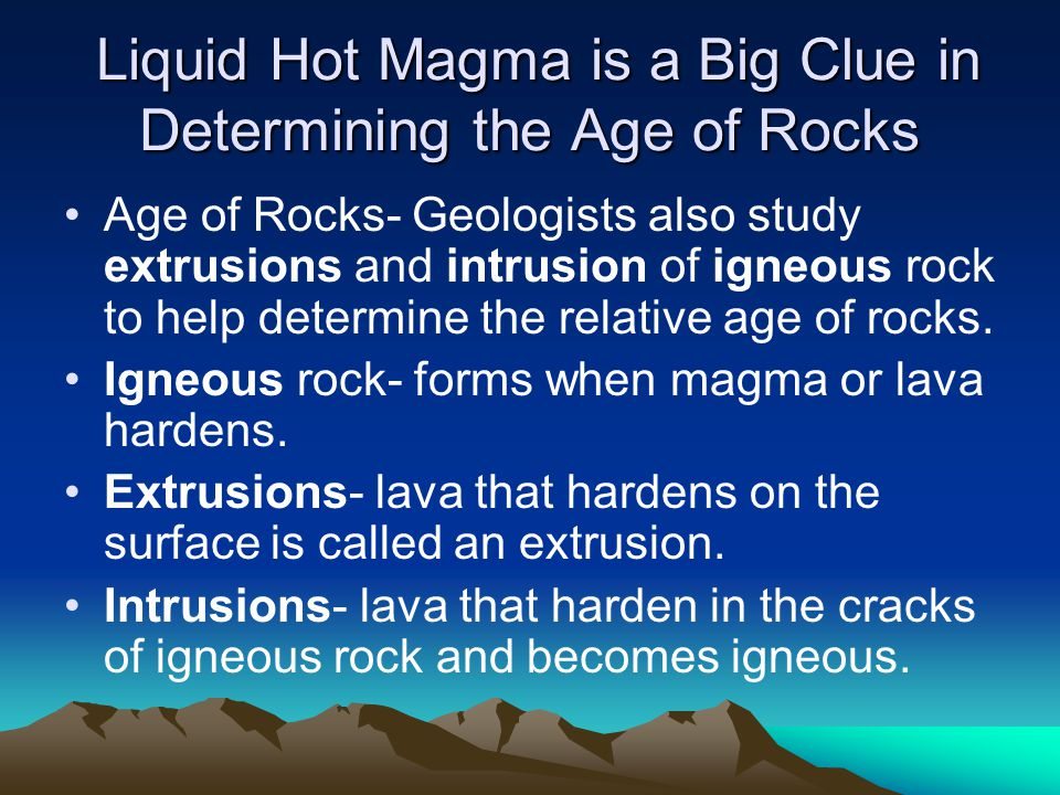 Liquid Hot Magma is a Big Clue in Determining the Age of Rocks