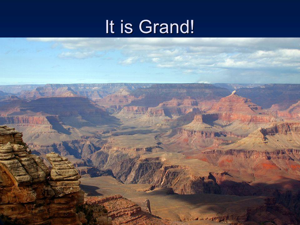 It is Grand!