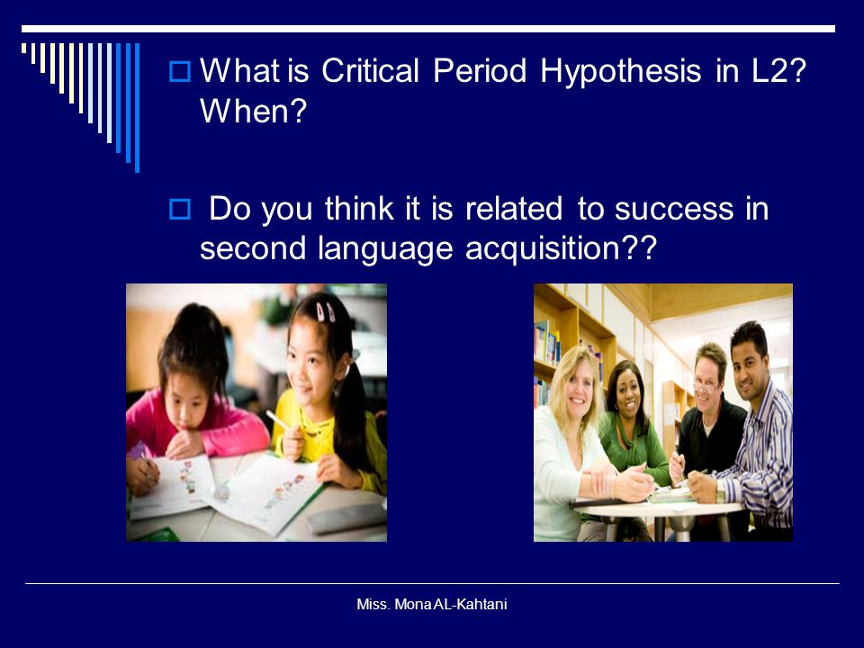 What is Critical Period Hypothesis in L2 When