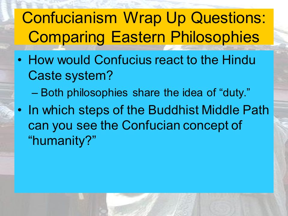 Confucianism Wrap Up Questions: Comparing Eastern Philosophies