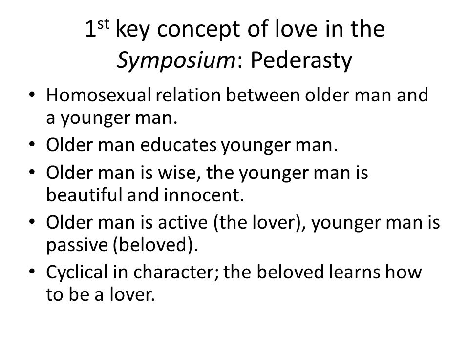1st key concept of love in the Symposium: Pederasty