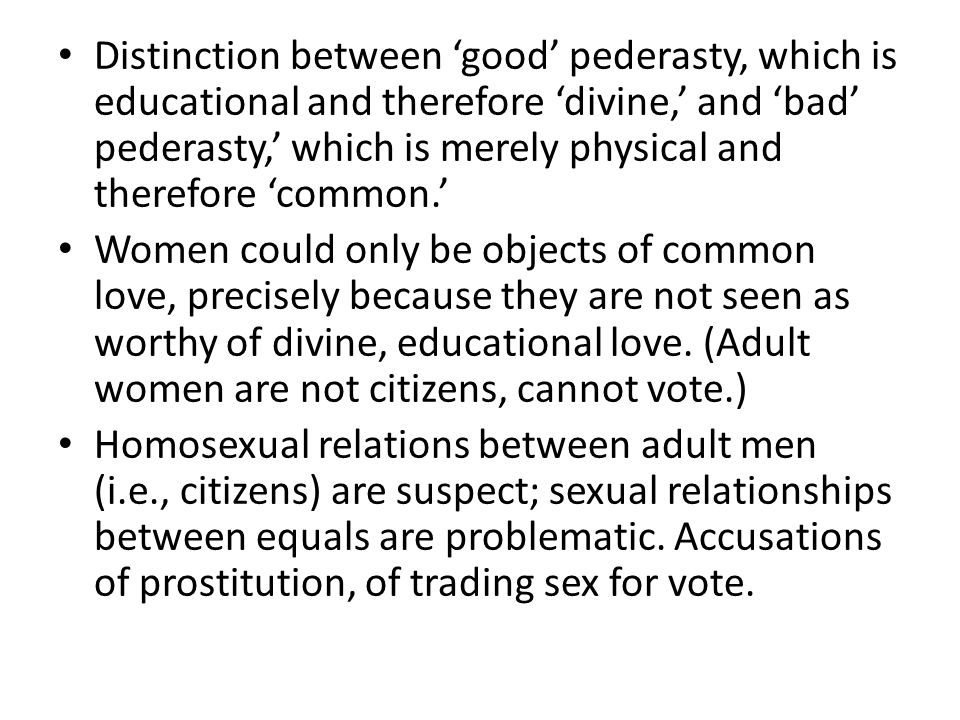 Distinction between 'good' pederasty, which is educational and therefore 'divine,' and 'bad' pederasty,' which is merely physical and therefore 'common.'