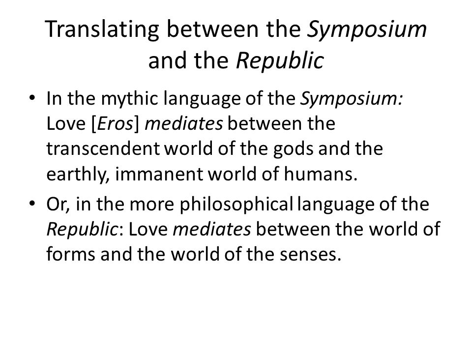 Translating between the Symposium and the Republic