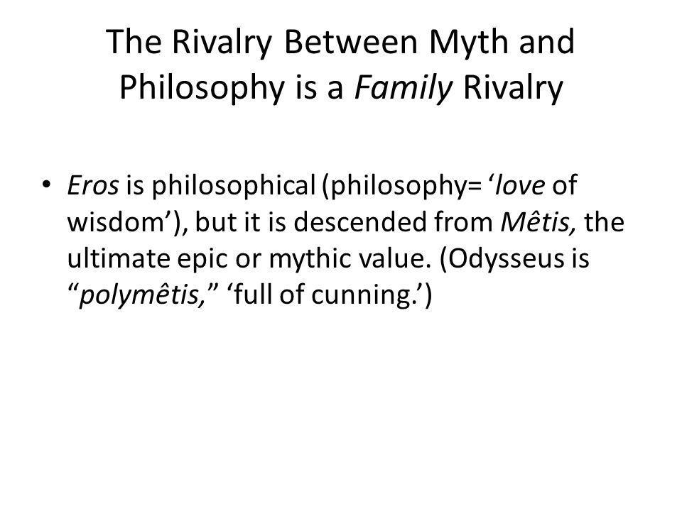 The Rivalry Between Myth and Philosophy is a Family Rivalry