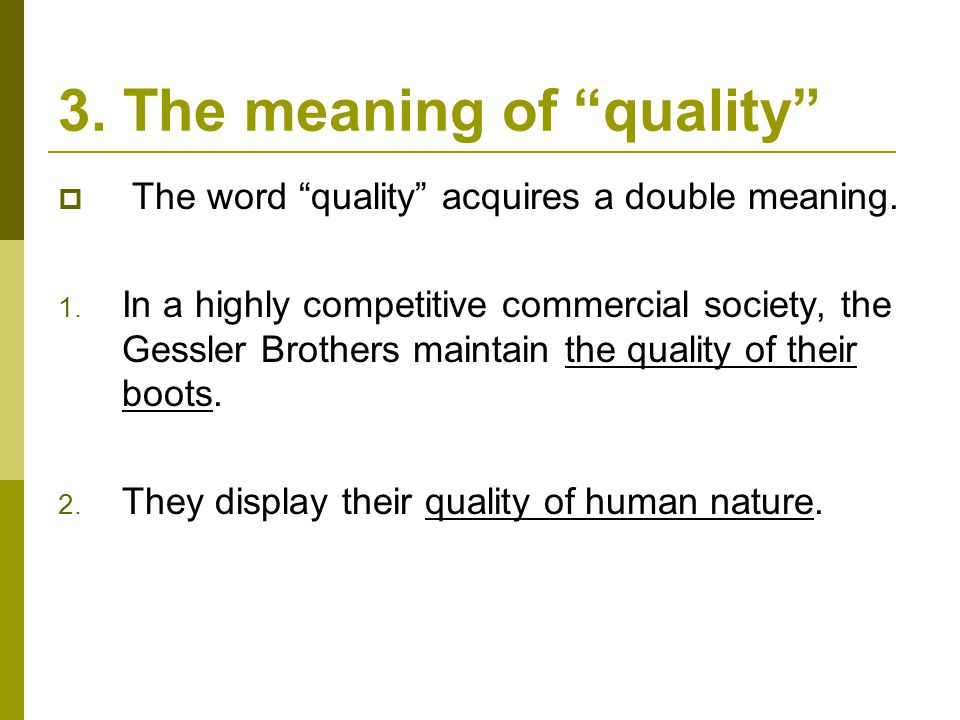 3. The meaning of quality