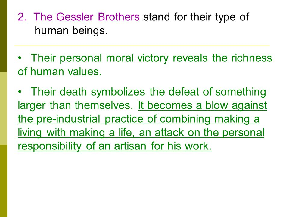 2. The Gessler Brothers stand for their type of human beings.