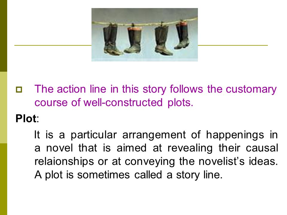 The action line in this story follows the customary course of well-constructed plots.