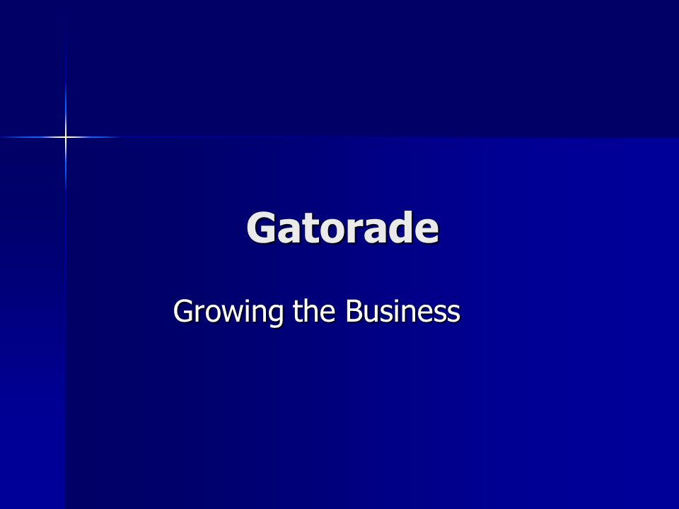 Gatorade Growing the Business