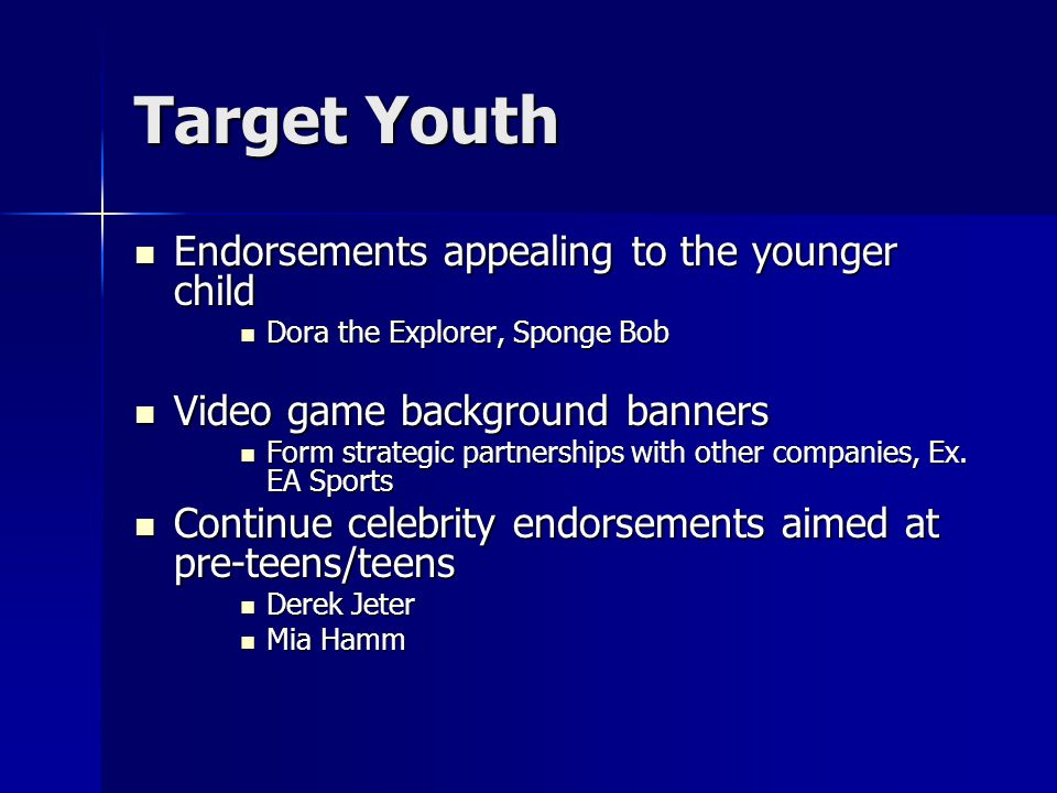 Target Youth Endorsements appealing to the younger child