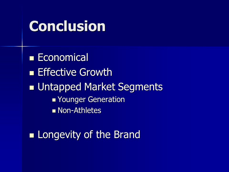 Conclusion Economical Effective Growth Untapped Market Segments