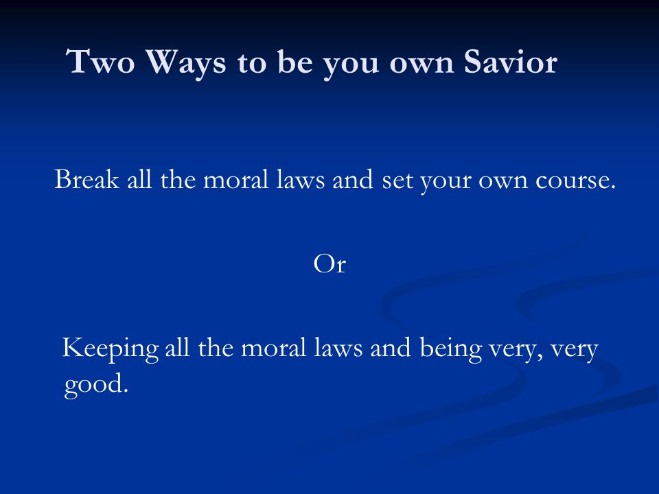 Two Ways to be you own Savior