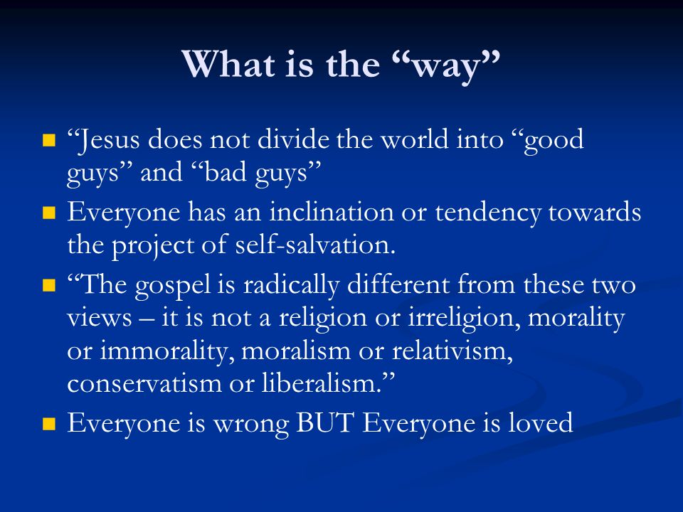 What is the way Jesus does not divide the world into good guys and bad guys