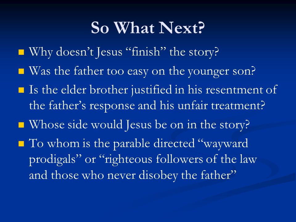 So What Next Why doesn't Jesus finish the story