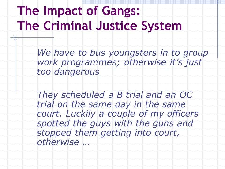 The Impact of Gangs: The Criminal Justice System
