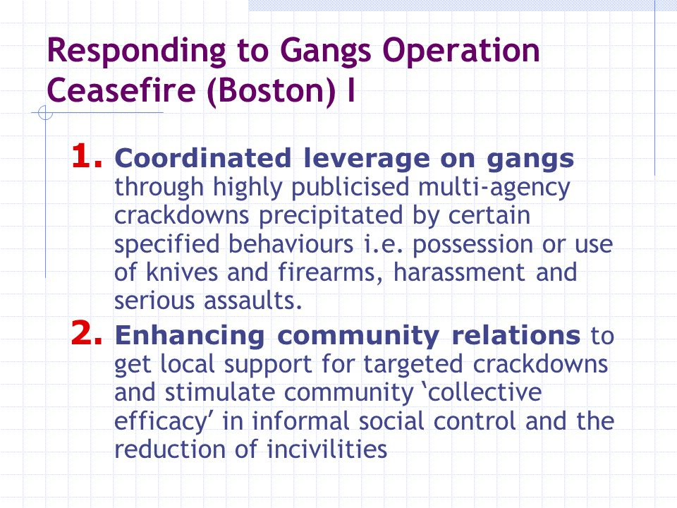 Responding to Gangs Operation Ceasefire (Boston) I