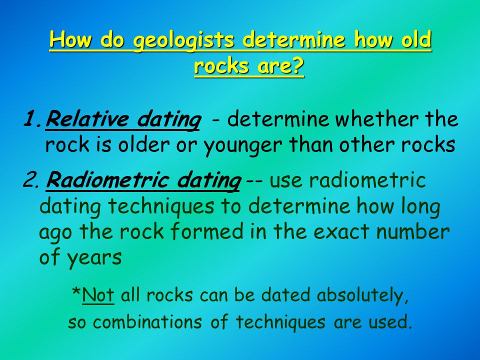 How do geologists determine how old rocks are