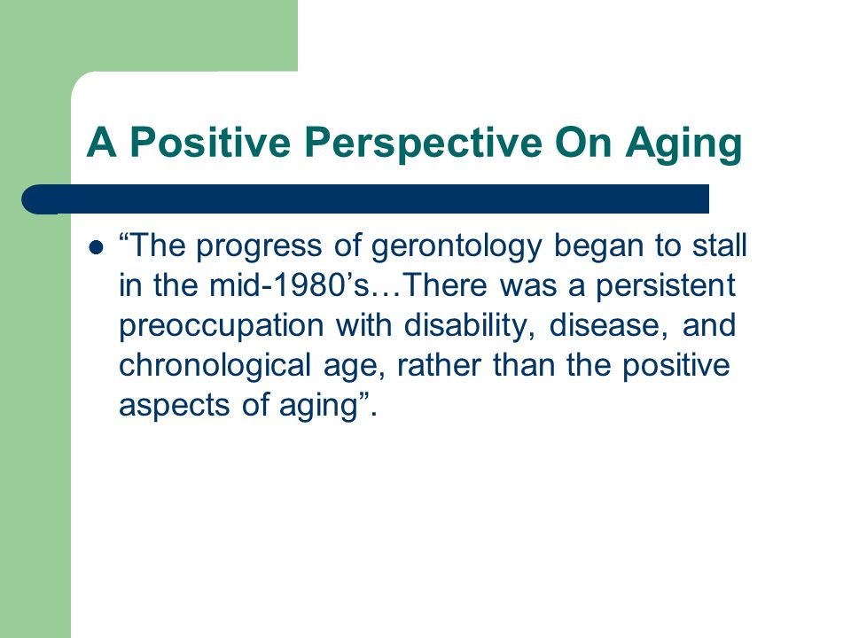 A Positive Perspective On Aging