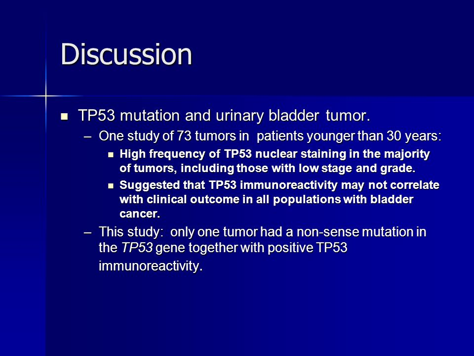 Discussion TP53 mutation and urinary bladder tumor.