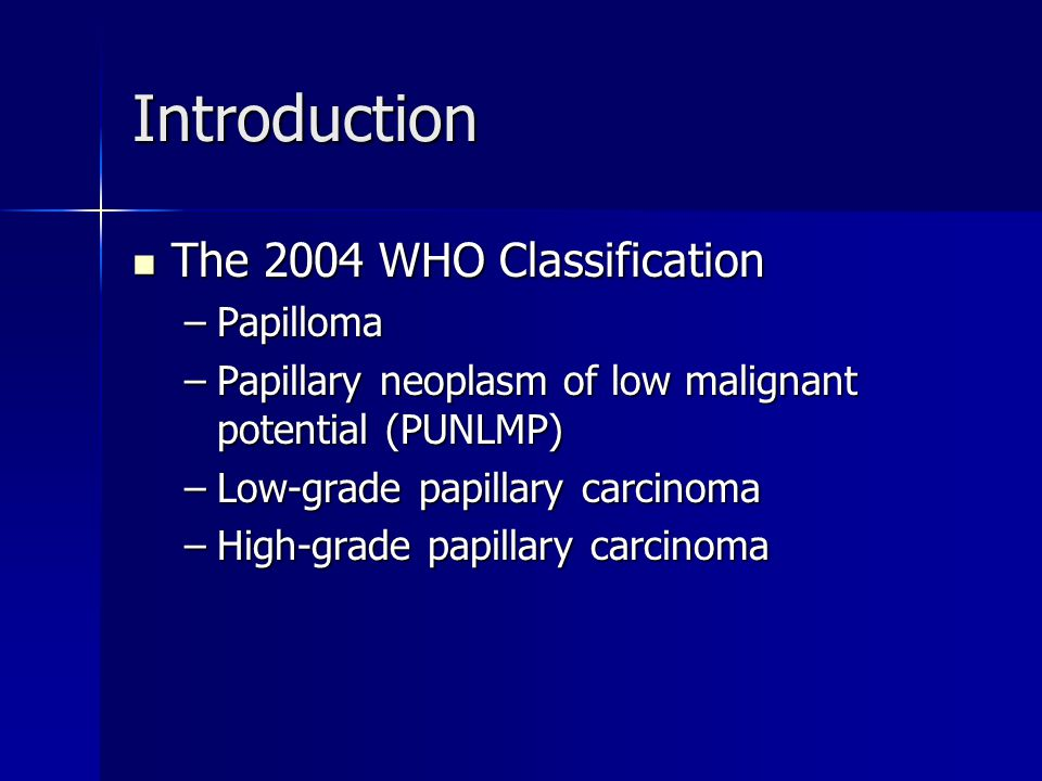 Introduction The 2004 WHO Classification Papilloma