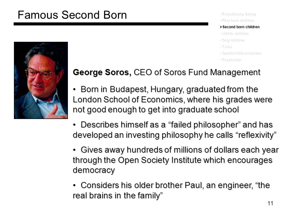 Famous Second Born George Soros, CEO of Soros Fund Management