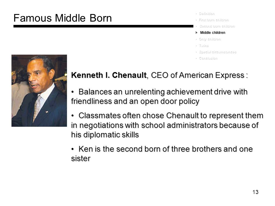 Famous Middle Born Kenneth I. Chenault, CEO of American Express :