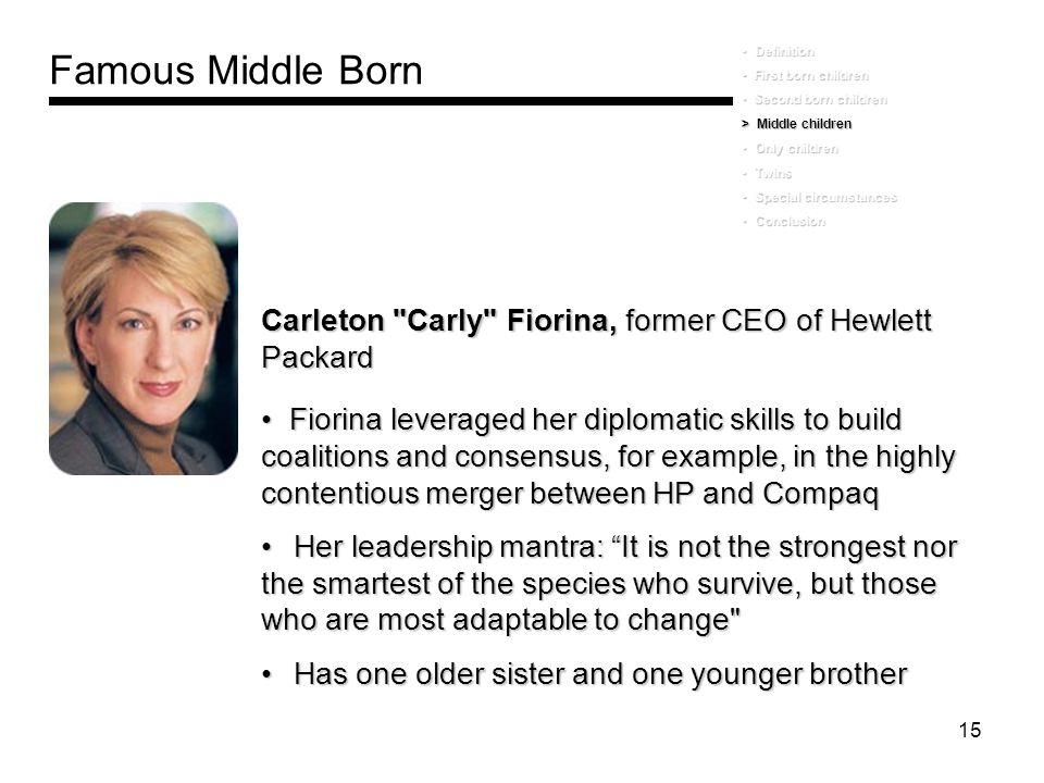 Famous Middle Born Definition. First born children. Second born children. > Middle children. Only children.