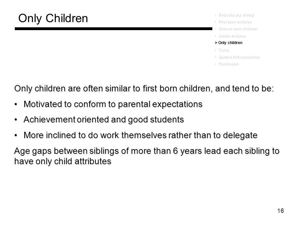 Only Children Evolutionary theory. First born children. Second born children. Middle children. Only children.