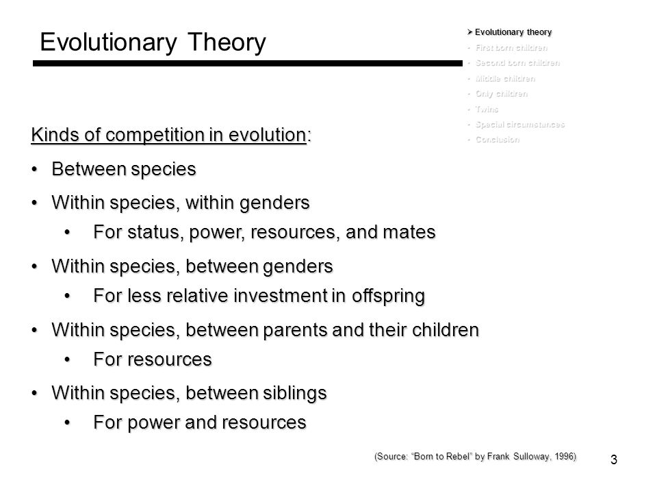 Evolutionary Theory Kinds of competition in evolution: Between species