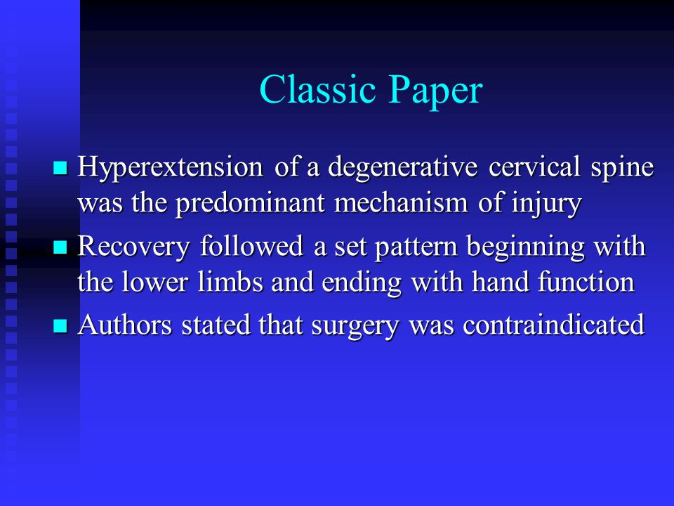 Classic Paper Hyperextension of a degenerative cervical spine was the predominant mechanism of injury.