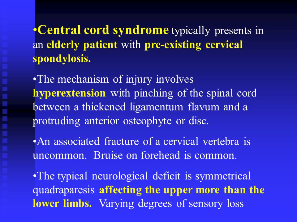 Central cord syndrome typically presents in an elderly patient with pre-existing cervical spondylosis.