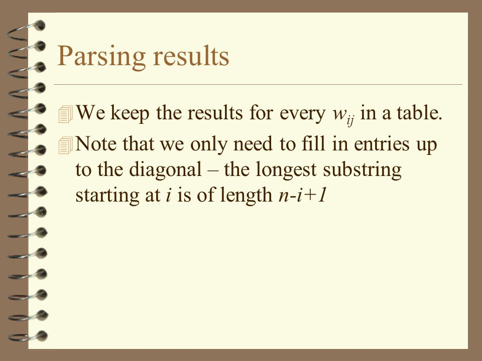 Parsing results We keep the results for every wij in a table.