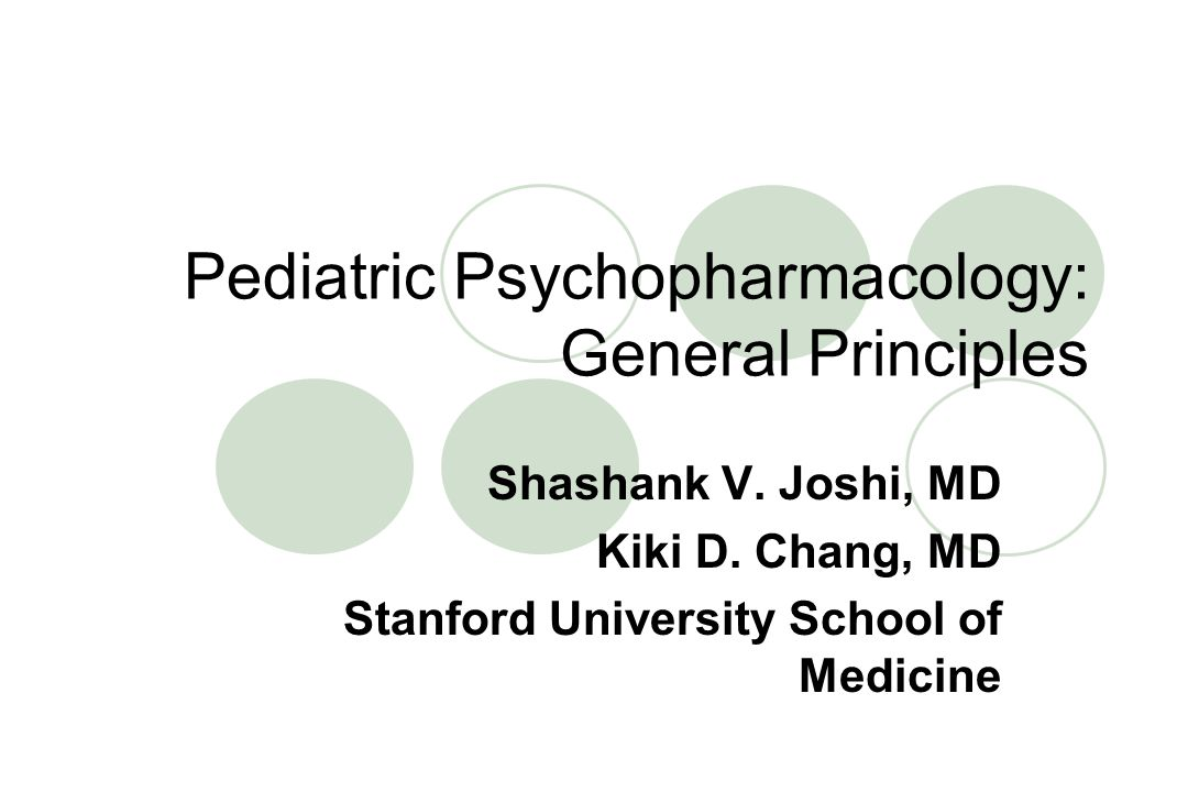Pediatric Psychopharmacology: General Principles
