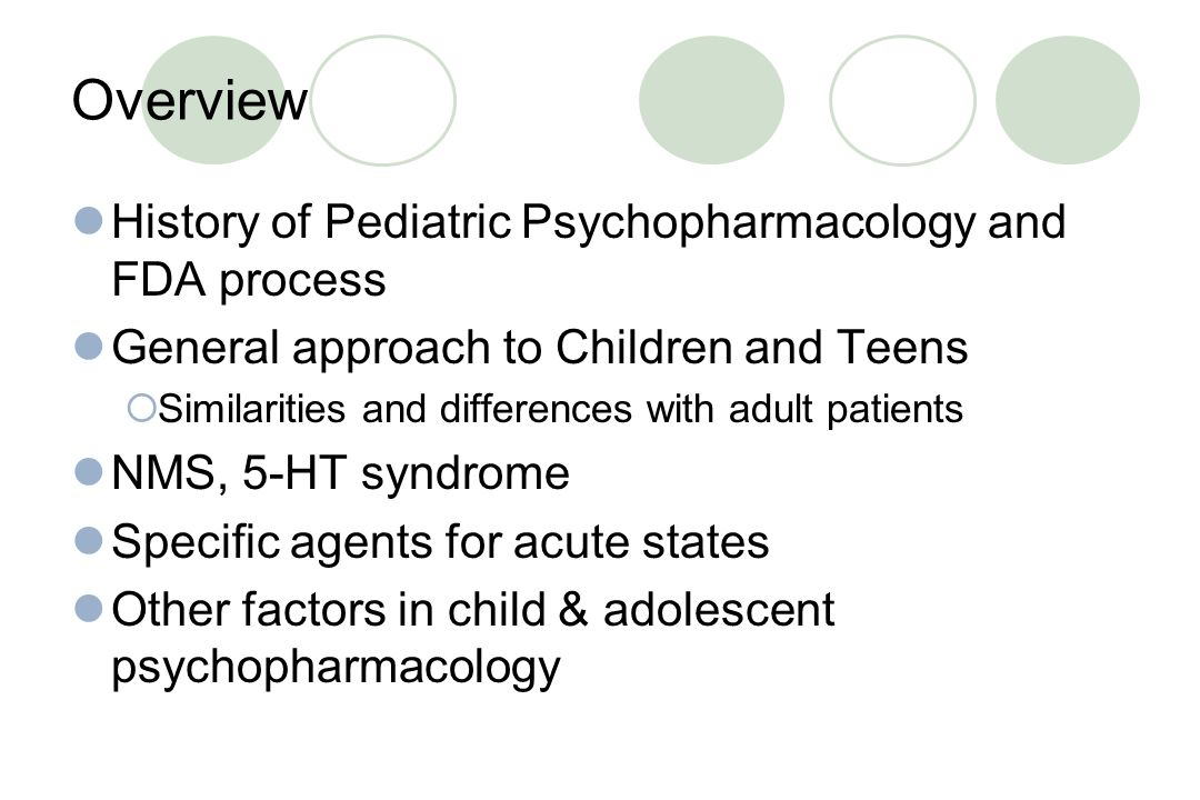 Overview History of Pediatric Psychopharmacology and FDA process