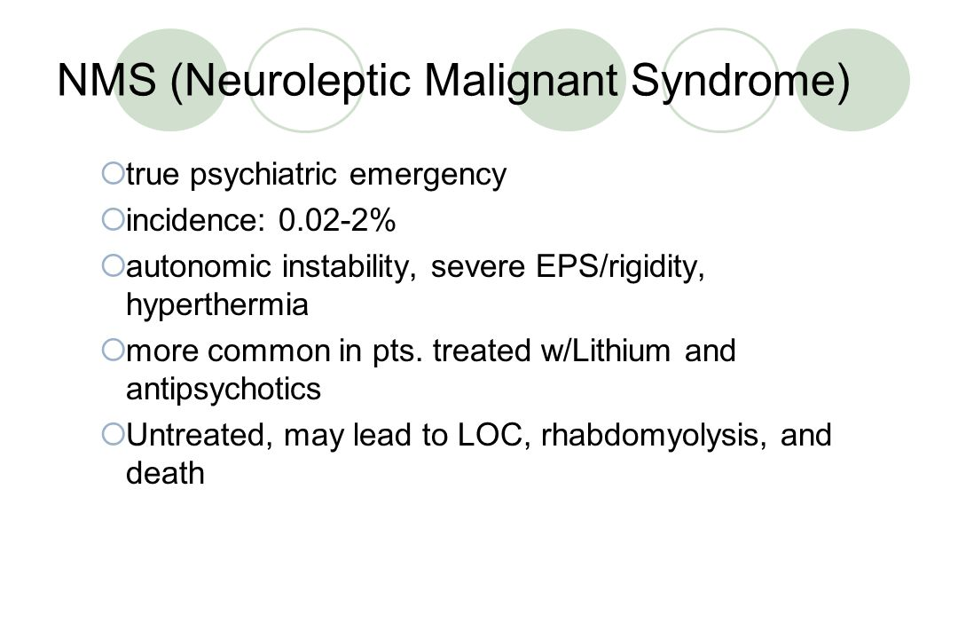 NMS (Neuroleptic Malignant Syndrome)