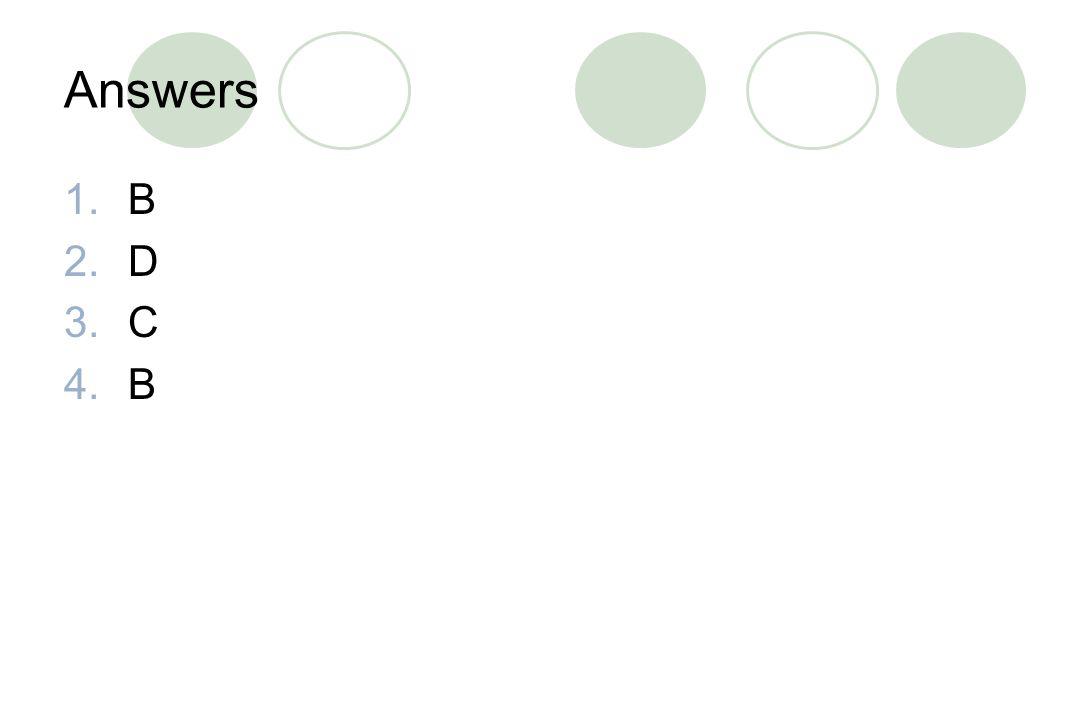 Answers B D C