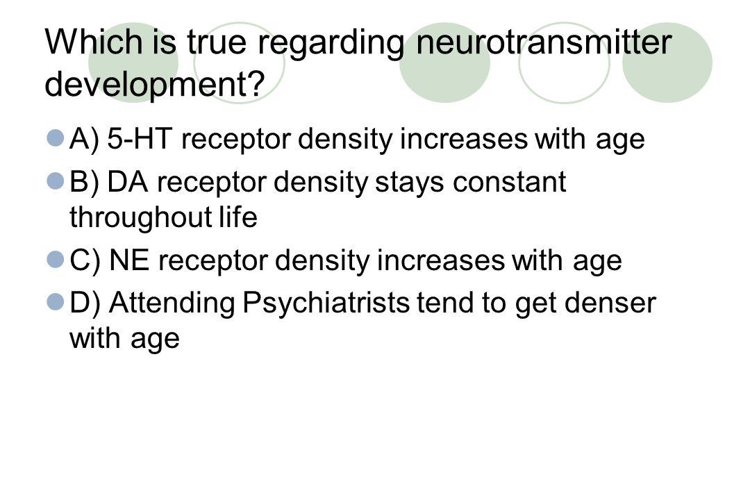 Which is true regarding neurotransmitter development