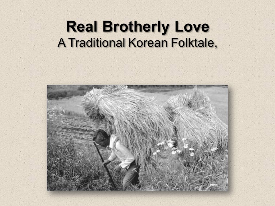 Real Brotherly Love A Traditional Korean Folktale,