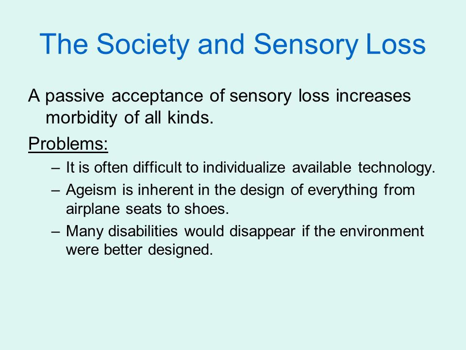 The Society and Sensory Loss