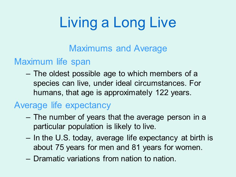 Living a Long Live Maximums and Average Maximum life span