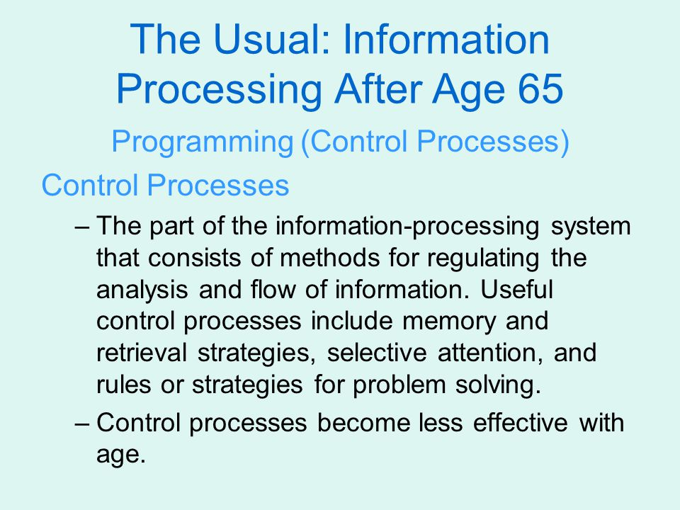 The Usual: Information Processing After Age 65