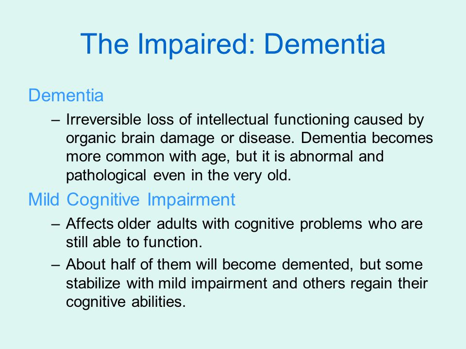 The Impaired: Dementia
